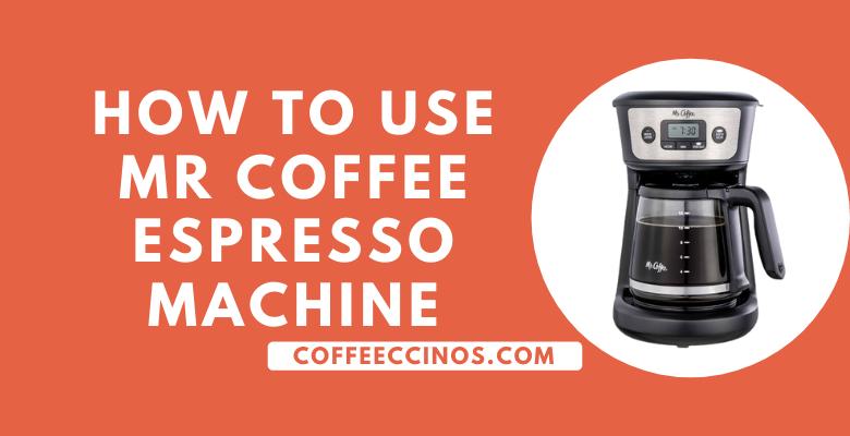 How to use Mr coffee Espresso Machine