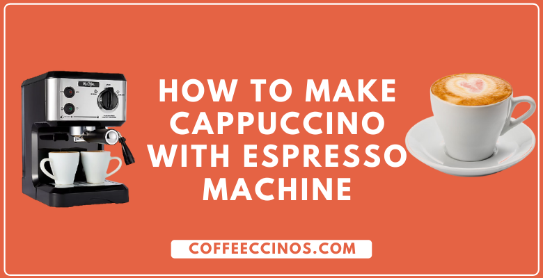 How to Make Cappuccino with Espresso Machine – coffee making guide